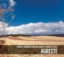 Agreste - Gabriele Mirabassi, Cristina Renzetti, Roberto Taufic
