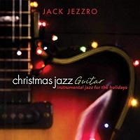 Christmas Jazz Guitar - Jack Jezzro