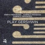 Play Gershwin – Enrico Pieranunzi