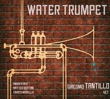 Water Trumpet - Giacomo Tantillo 4et