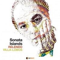 Relendo Villa-Lobos - Sonata Islands