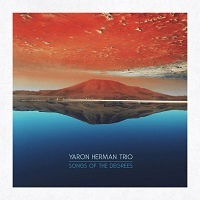 Songs of the degrees - Yaron Herman Trio