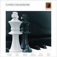 Playing Chess Keyboard - Cartago, Lenoci, Macchia, Montrone, Signorile, Tarso