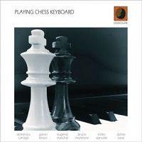 Playing Chess Keyboard - Cartago, Lenoci, Macchia, Montrone, Signorile, Tarso