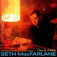 Once in a While – Seth MacFarlane