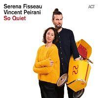 So Quiet – Serena Fisseau e Vincent Peirani