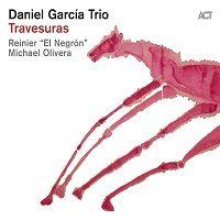 Travesuras – Daniel Garcia Trio