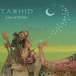 Live at Strike - Tawhid