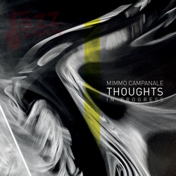 Thoughts In Progress - Mimmo Campanale