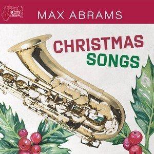 Christmas Songs - Max Abrams