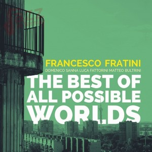 The best of all possible worlds - Francesco Fratini