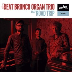 Road Trip - Beat Bronco Organ Trio