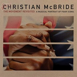 The Movement Revisited (A Musical Portrait of Four Icons) - Christian McBride
