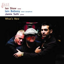 What's New - Ian Shaw, Iain Ballamy e Jamie Safir