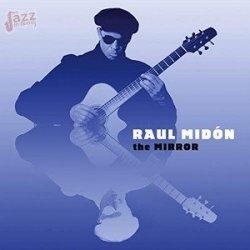 The Mirror - Raul Midon