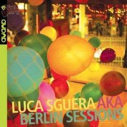 Berlin Session - Luca Sguerra AKA