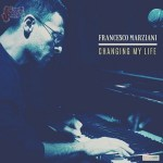 Changing my life - Francesco Marziani