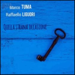Quella strana occasione - Marco Tuma e Raffaello Liguori