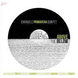 Above The Below - Emanuele Primavera Quintet