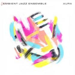 Aura - Ambient Jazz Ensemble