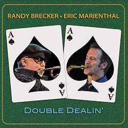 Double Dealin' - Randy Brecker & Eric Marienthal