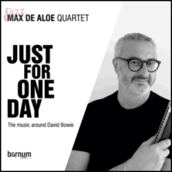 Just for one day - Max De Aloe Quartet