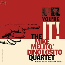 You're It - Mike Melito & Dino Losito Quartet