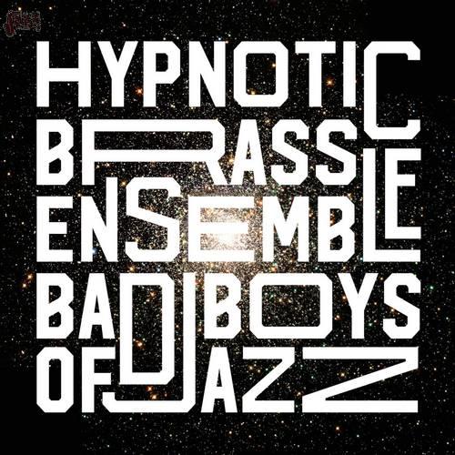 Bad Boys of Jazz - HBE Original Version