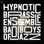 Bad Boys of Jazz - HBE Original Version