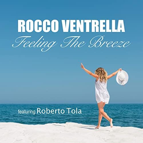 Feeling The Breeze - Rocco Ventrella