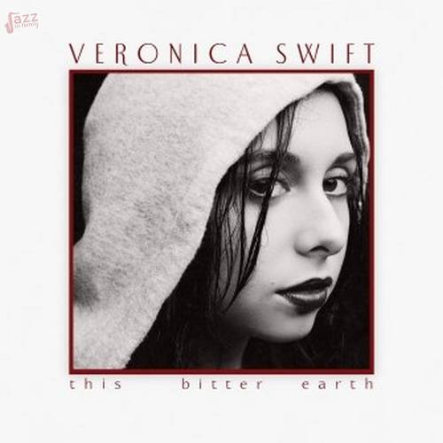 This bitter earth - Veronica Swift