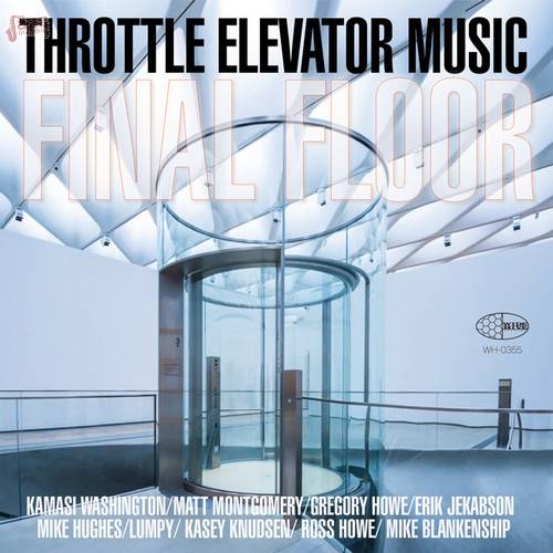 Final Floor - Throttle Elevator Music, Gregory Howe, Kamasi Washington, Erik Jekabson