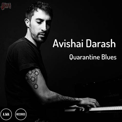 Quarantine Blues - Avishai Darash