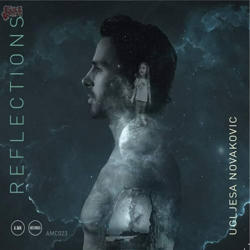 Reflections - Ugljesa Novakovic