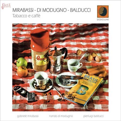 Tabacco e caffè - Mirabassi, Di Modugno, Balducci