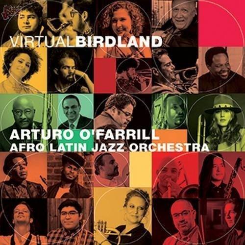 Virtual Birdland - Arturo O'Farrill Afro Latin Jazz Orchestra