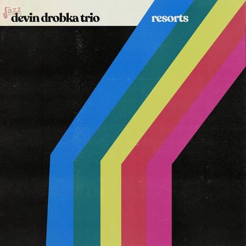 Resorts - Devin Drobka Trio
