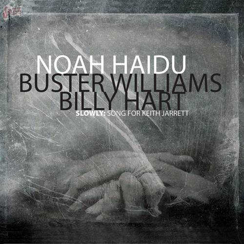 Slowly: Song for Keith Jarrett - Noah Haidu
