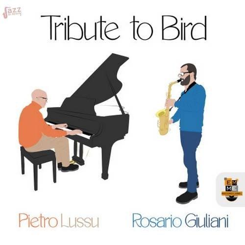 Tribute to Bird - Pietro Lussu e Rosario Giuliani