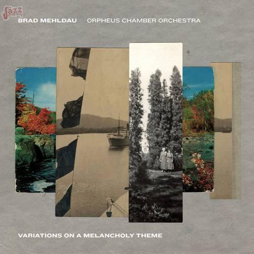 Variations on a Melancholy Theme - Brad Mehldau & Orpheus Chamber Orchestra