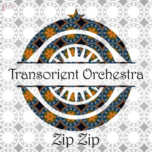 Zip Zip - Transorient Orchestra