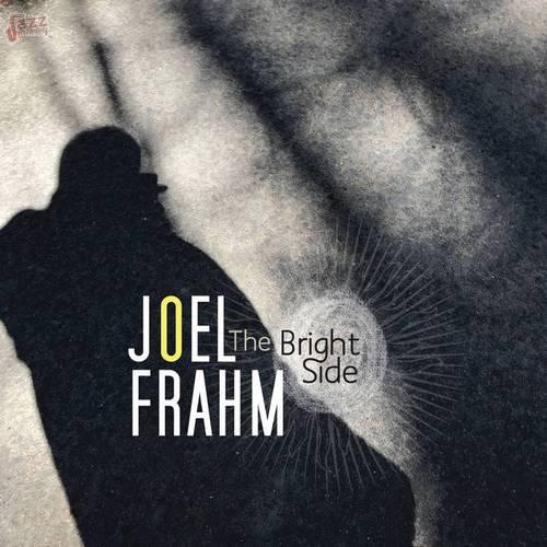 The Bright Side - Joel Frahm