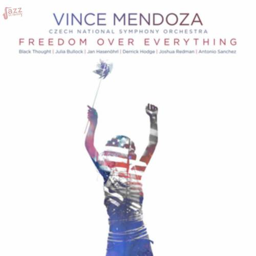 Freedom Over Everything - Vince Mendoza