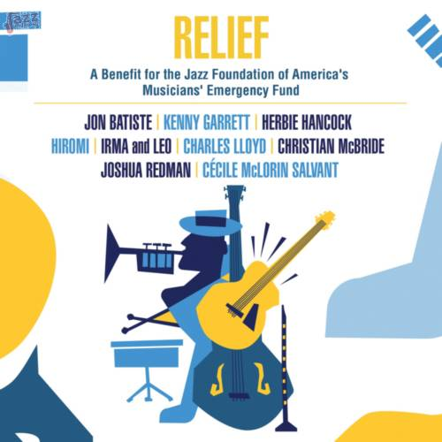 Relief: A Benefit for the Jazz Foundation of America's Musicians' Emergency Fund-Artisti vari