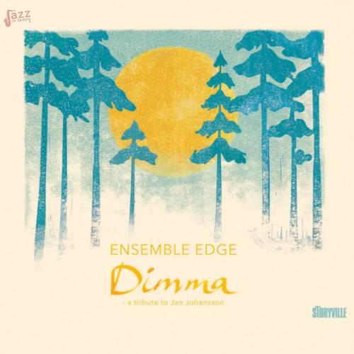 ENSEMBLE EDGE - Dimma - a tribute to Jan Johansson