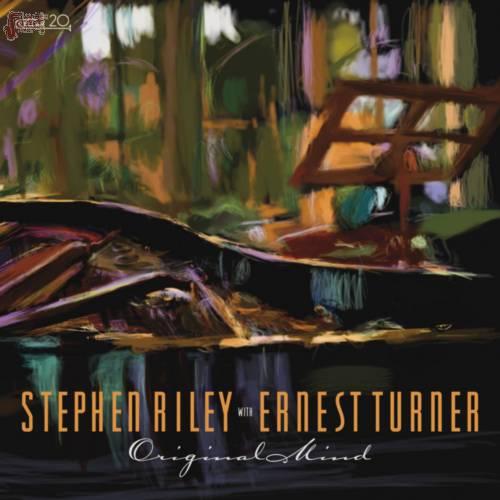 Original Mind-Stephen Riley & Ernest Turner