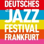 +++ News +++ Das 47. Deutsche Jazzfestival Frankfurt 2016 +++ 30 Jahre Stadtgarten +++ Jazz&The City +++