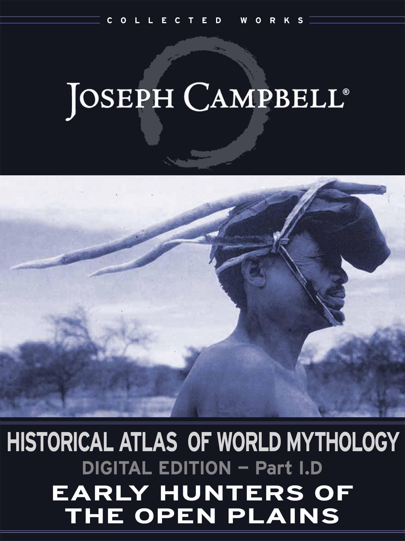 Historical Atlas of World Mythology: (I.D.) Early Hunters of the Open Plains (Esingle)