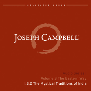 Audio: Lecture I.3.2 - The Mystical Traditions of India