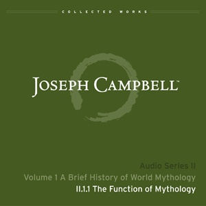 Audio: Lecture II.1.1 - The Function of Mythology
